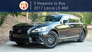 2017 Lexus LS 460 5 Reasons to Buy