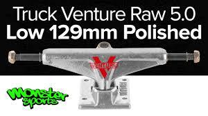 100 Venture Skateboard Trucks Truck Raw 50 Low 129mm Polished Skate Shop Monster Sports