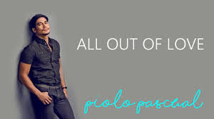 ALL OUT OF LOVE BY PIOLO PASCUAL LYRICS NORTHERN LIGHTS OST