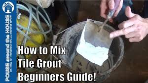 how to mix tile grout mixing grout made easy for beginners