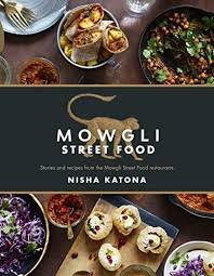 Mowgli Street Food Stories And Recipes From The S
