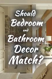 should bedroom and bathroom decor match home decor bliss