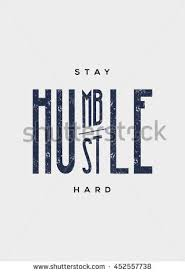 Stay Humble Hustle Hard Phrase Poster Motivational Quote Vector Illustration Typography