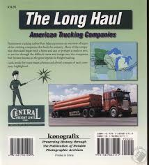 100 Truth About Trucking The Long Haul American Companies By Ron Adams Book