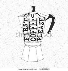 Hand Drawing Text But First Coffee Please Typography Letters On Pot Silhouette