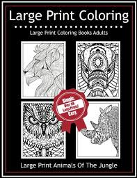 Large Print Coloring Books Adults Animals Of The Jungle