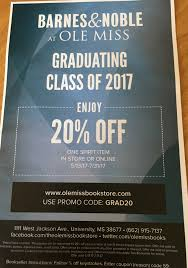 Gear Up For Graduation At Ole Miss Barnes & Noble, 20 Percent Off ... Lowes Coupon Code 2016 Spotify Free Printable Macys Coupons Online Barnes Noble Book Fair The Literacy Center Free Can Of Cat Food At Petsmart Via App Michael Car Wash Voucher Amazoncom Nook Glowlight Plus Ereader In Store Coupon Codes Dunkin Donuts Codes For Target Rock And Roll Marathon App French Toast School Uniforms Goodshop Noble Membership Buffalo Wagon Albany Ny Lord Taylor April 2015