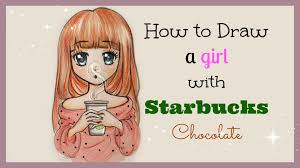 Drawing Tutorial How To Draw And Color A Girl With Starbucks Chocolate