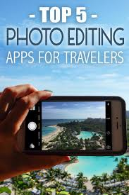 Top 5 Editing Apps for Travelers