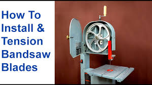 how to change a bandsaw blade u0026 tension bandsaw blades youtube