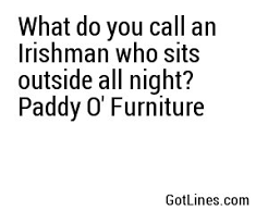 What do you call an Irishman who sits outside all