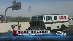 Guard Dies In Armored Truck Wreck - YouTube Armored Vehicle Guard Killed In Tucson Freeway Wreck Blog Latest Horse Killed 2 People Injured One Gravely Massive Wreck On Gardaworld Community Iniatives This Holiday Season Guard Dies Armored Truck Youtube Montreal Police Seek Suspects Garda Attack Cbc News Two Seriously Twovehicle Crash Newbury Geauga Police Looking For Partner Car Killing Pittsburgh Post 4 Arrested Truck Robbery Nbc4 Washington Man Injured Carsuv Crash Improving Ktvz