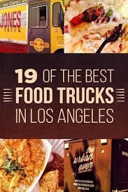 100 India Jones Food Truck 19 Of The Best S In Los Angeles Los Angeles Travel