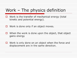Work The Physics Definition Is Transfer Of Mechanical Energy Total Kinetic And Potential