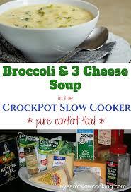 Crock Pot Potato Soup Mama by Crockpot Broccoli And Three Cheese Soup Recipe A Year Of Slow