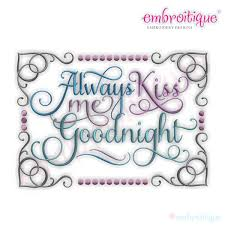 Embroitique Always Kiss Me Goodnight Embroidery Design - Small Free Decorative Machine Embroidery Design Pattern Daily Anandas Divine Designs Pinterest The Best For Your Beautiful Products Swak Daisy Kitchen Set Thrghout Cozy And Chic Towels Vintage Sketch Style Kentucky Home Spring Cushion 5x7 6x10 7x12 And 8x8 In The Hoop Machine Downloads Digitizing Services From Cute Letters Marokacom Amazoncom Brother Pe540d 4x4 With 70 Builtin