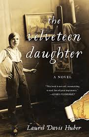 The Velveteen Daughter By Laurel Davis Huber She Writes Press TP 978 1631521928 A Carefully Researched Fictionalized Story Of Pamela Bianco