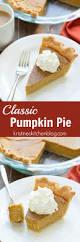 Ingredients For Pumpkin Pie Spice by Classic Pumpkin Pie Kristine U0027s Kitchen
