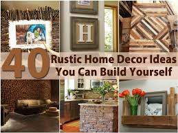 Rustic Home Decor Ideas Stunning 40 You Can Build Yourself Diy Crafts For