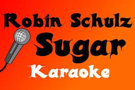 robin schulz sugar karaoke youtube