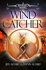 Title Wind Catcher A Chosen Novel 1 Authors Jeff Altabef Erynn Rating 4 5 Stars Paperback 304 Pages Published March 2015