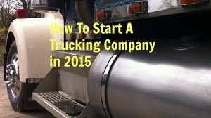 100 Start A Trucking Company How To In 2017 How To A