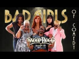 Snoop Dogg Bad Girls Of Comedy
