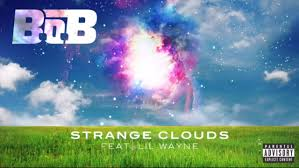 No Ceilings Mixtape Clean Download by B O B Strange Clouds Ft Lil Wayne Official Audio Youtube