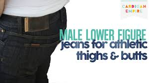 the best three men u0027s jeans for athletic thighs and youtube