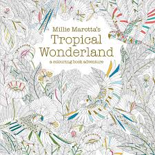 Millie Marotta Tropical Wonderland Adult Coloring Book