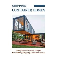 104 Steel Container Home Plans Shipping S Examples Of And Designs For Building Shipping S House By Ella Arcoraci