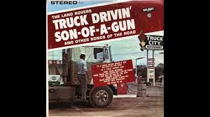 The Land Rovers - I'm A Truck Driving Man - YouTube Dave Dudley Truck Drivin Man Original 1966 Youtube Big Wheels By Lucky Starr Lp With Cryptrecords Ref9170311 Httpsenshpocomiwl0cb5r8y3ckwflq 20180910t170739 Best Image Kusaboshicom Jimbo Darville The Truckadours Live At The Aggie Worlds Photos Of Roadtrip And Schoolbus Flickr Hive Mind Drivers Waltz Trakk Tassewwieq Lyrics Sonofagun 1965 Volume 20 Issue Feb 1998 Met Media Issuu Colton Stephens Coltotephens827 Instagram Profile Picbear Six Days On Roaddave Dudleywmv Musical Pinterest Country