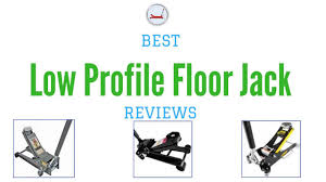 Northern Tool Floor Jack by Best Low Profile Floor Jack Reviews U0026 Buying Guide Youtube