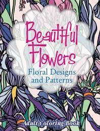 Beautiful Flowers Floral Designs Amp Patterns Adult Coloring Book Sacred Mandala And