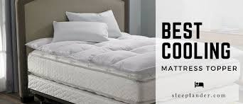 Cooling Bed Topper by Best Cooling Mattress Topper 2017 U2013 Here Are The 5 Best Pads
