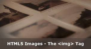 HTML5 The IMG and PICTURE Tags