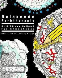 Relaxende Farbtherapie Anti Stress Malbuch Fur Erwachsene By