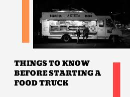 100 Starting Food Truck Business Things To Know Before A Rahul Panchal