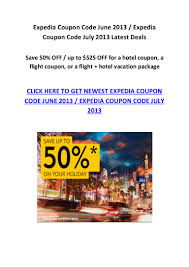 Expedia Coupon Code June 2013 Coupon Code July 2013 Latest Deals How To Use Cheapticketscom Coupon Codes Priceline Flight Coupon 2019 Get Discounts On Hotel Booking Using Qutoclick Coupons By Orlandodealhurmwpcoentuploads2701w Hotel Codes Wicked Ticketmaster Code Treebo Coupons Promo Code Exclusive Sale Dec 0203 75 Off Expedia Singapore December Barcelocom Best Travel Deals For June Las Vegas Purr Smoking Promo Official Travelocity Discounts