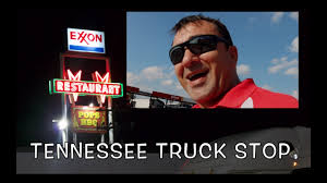61 Tennessean Truck Stop, Trucker Jim's Truckin Journey - YouTube