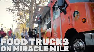 LA Food Trucks On Miracle Mile - YouTube La And The Food Truck Totally Los Angeles Food Trucks Jon Favreau Explains Allure Cnn Travel Here Are The 33 Trucks Approved By City For This Summer Bbc Truck Revival Best In Archives La Fuente Perths Festival Heritage Roaming Hunger Eater Creamery Cremeria Street Gourmet Ta Bom A Model Offer Gourmet Meals On Wheels Kenoshanewscom Strada Mobile Italian Potomac Md Reviews