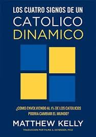 Spanish Edition The Four Signs Of A Dynamic Catholic Paperback By Matthew Kelly