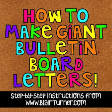 How to Make Giant Bulletin Board Letters BlairTurner
