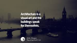 100 Interior Designers Architects 28 Inspirational Architecture Quotes By Famous