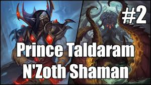Overload Shaman Deck Frozen Throne by Hearthstone Prince Taldaram N U0027zoth Shaman Part 2 Youtube