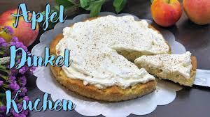 apfel dinkel kuchen backen apfelkuchen ohne weizenmehl zucker einfach schnell