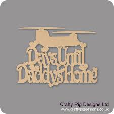 3mm MDF Days Until My Daddys Home Chalkboard Plaque With Chinook