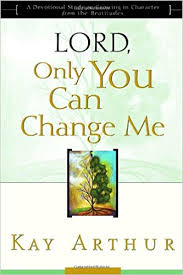 Precepts Lord Only You Can Change Me