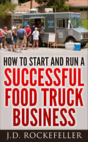 How To Start And Run A Successful Food Truck Business | Internet ...