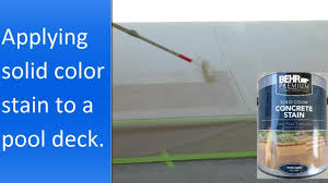 Behr Premium Deck Stain Solid by Applying Behr Solid Color Concrete Stain To A Pool Deck Youtube